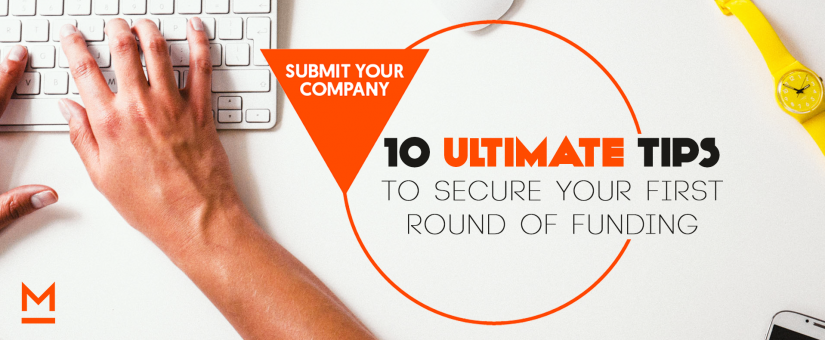 10 Ultimate Tips to Secure Your First Round of Funding