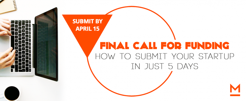 Final Call: How to submit your startup for funding in just 5 days