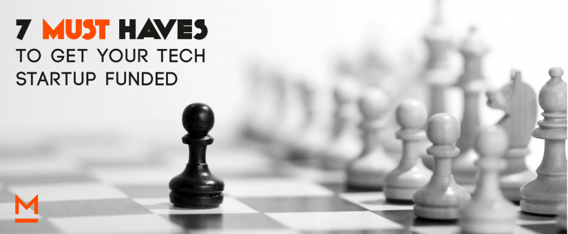 7 must-haves to get your tech start-up funded